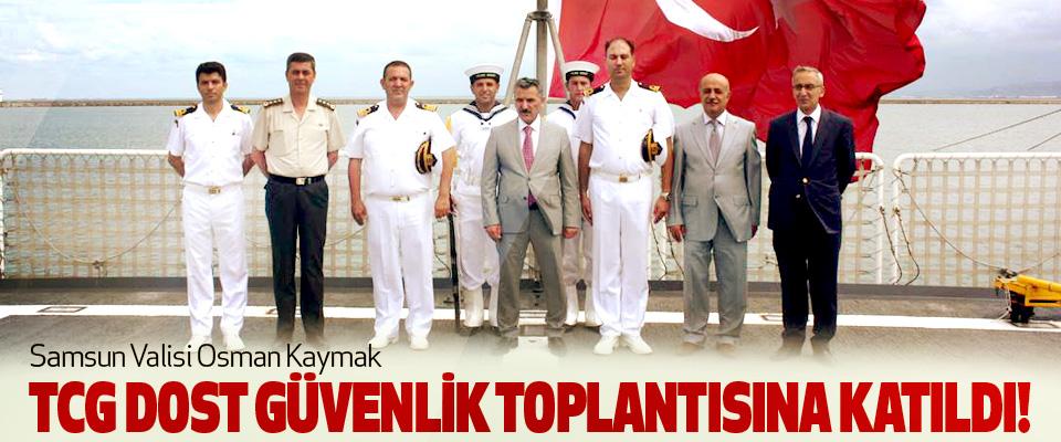 Samsun Valisi Osman Kaymak Tcg dost güvenlik toplantısına katıldı!