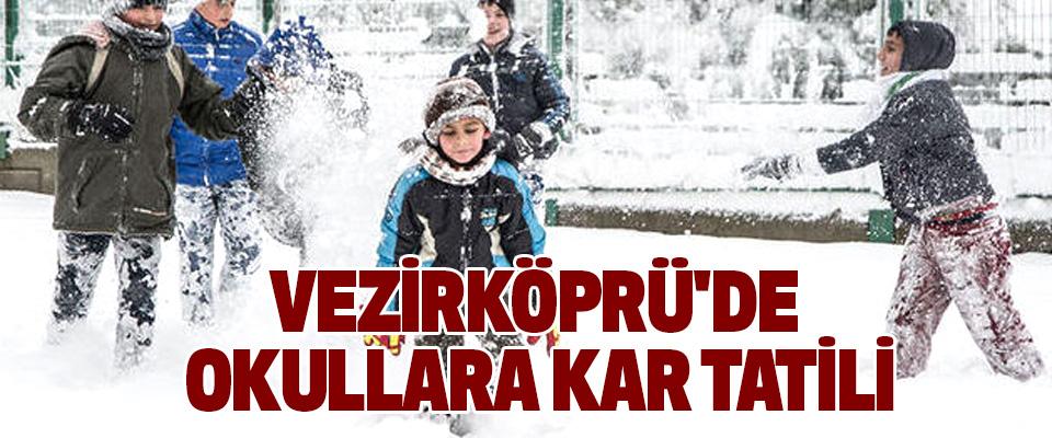 Samsun Vezirköprü'de Okullara Kar Tatili