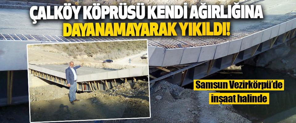 Samsun Vezirkörpü'de İnşaat Halindeki Köprü Yıkıldı!
