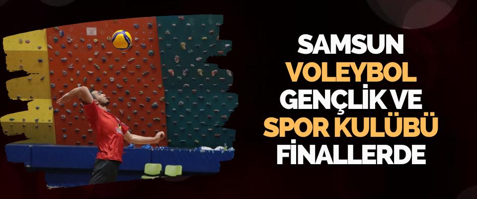 Samsun Voleybol Gençlik Ve Spor Kulübü Finallerde