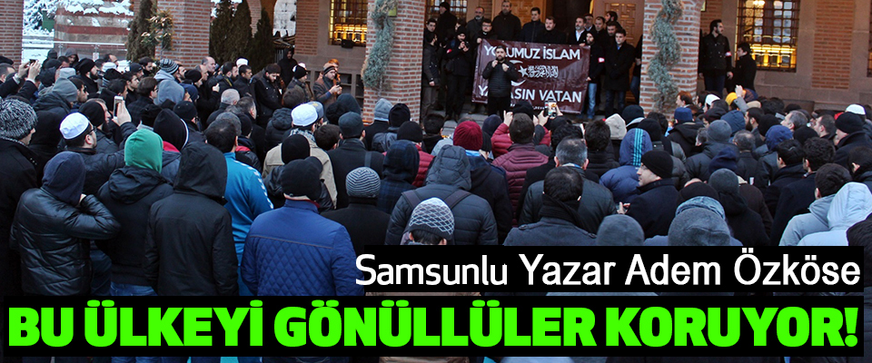 Samsun Yazar Adem Özköse Sabah Namazı Devrimi