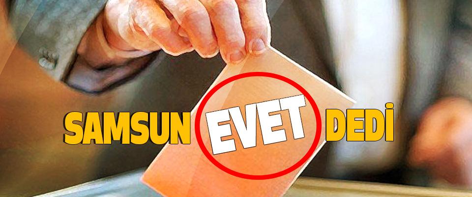 Samsun, yüzde 63.6 ile 'evet' dedi