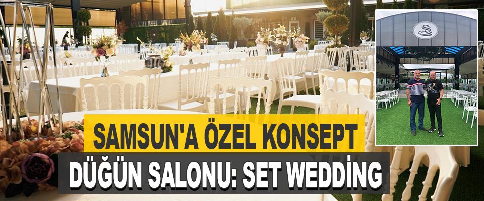 Samsun'a Özel Konsept Düğün Salonu: Set Wedding