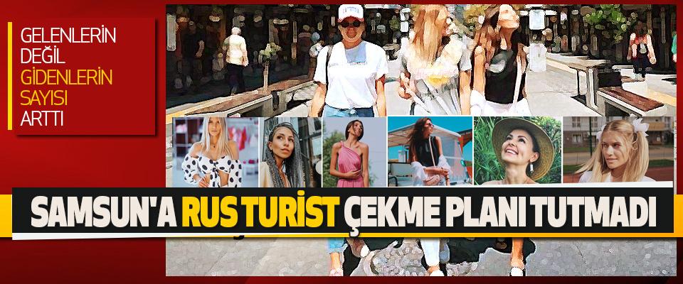 Samsun'a Rus Turist Çekme Planı Tutmadı