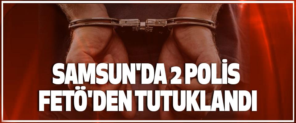 Samsun'da 2 Polis Fetö'den Tutuklandı