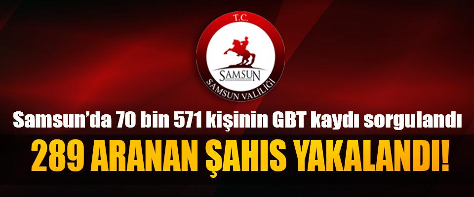 Samsun'da 289 Aranan Şahıs Yakalandı!