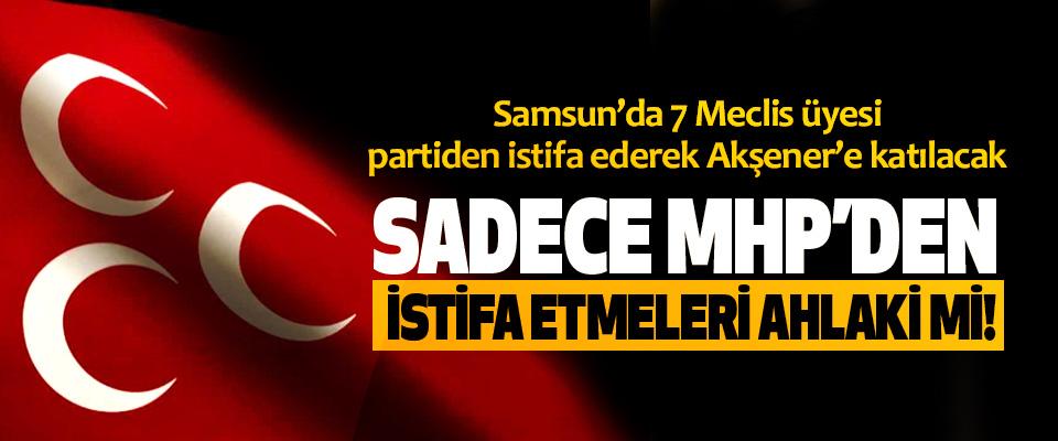 Samsun'da 7 Meclis üyesi partiden istifa ederek Akşener'e katılacak