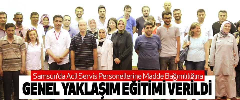 Samsun'da Acil Servis Personellerine Madde Bağımlılığına Genel Yaklaşım Eğitimi Verildi