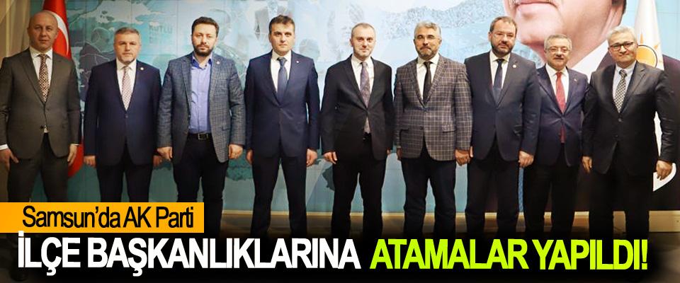 Samsun'da AK Parti İlçe Başkanlıklarına Atamalar Yapıldı!