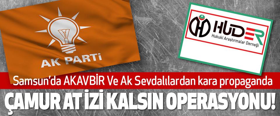 Samsun'da AKAVBİR Ve Ak Sevdalılardan kara propaganda