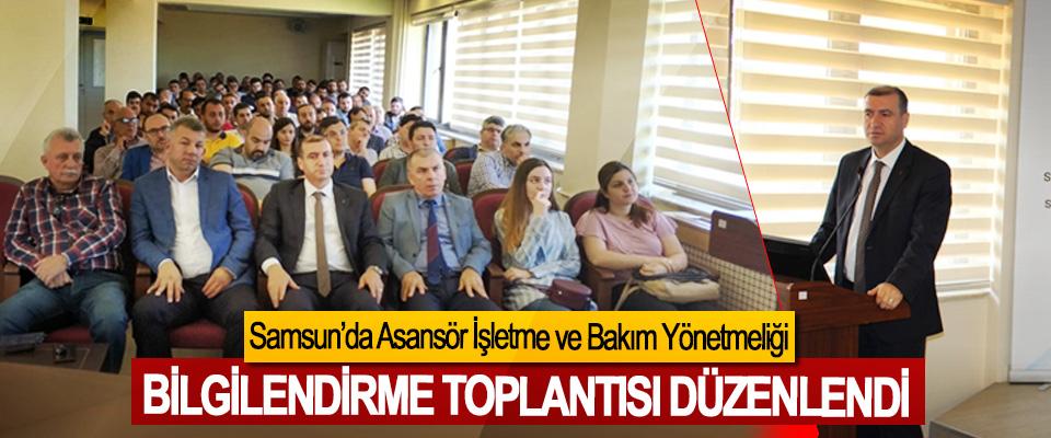 Samsun'da Asansör İşletme ve Bakım Yönetmeliği Bilgilendirme Toplantısı Düzenlendi