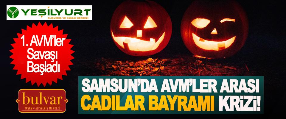 Samsun'da AVM'ler arası cadılar bayramı krizi!