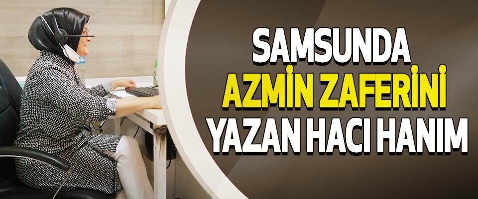 Samsunda Azmin Zaferini Yazan Hacı Hanım
