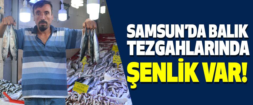 Samsun'da Balık Tezgahlarında Şenlik Var