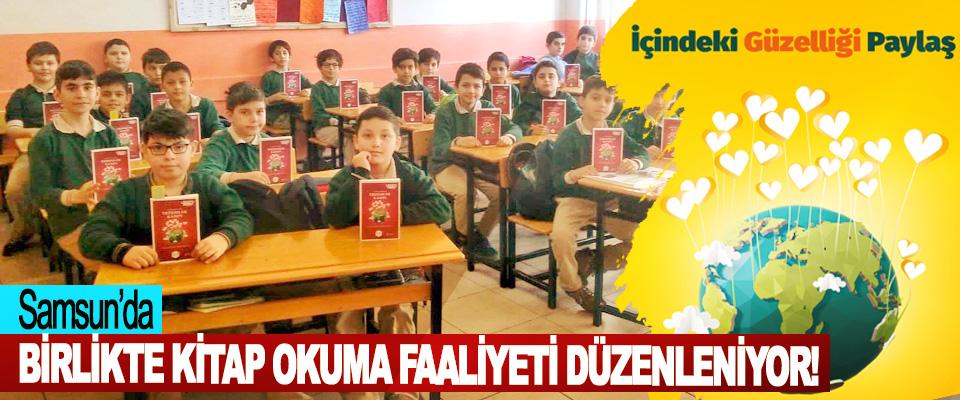 Samsun'da, Birlikte Kitap Okuma Faaliyeti Düzenleniyor!