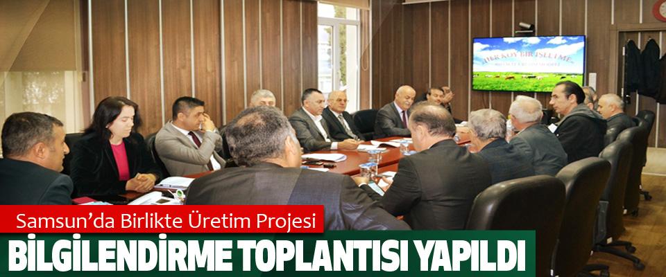 Samsun'da Birlikte Üretim Projesi Bilgilendirme Toplantısı Yapıldı