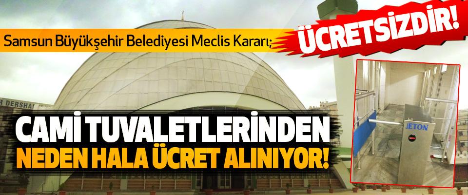 Samsun'da Cami tuvaletlerinden neden hala ücret alınıyor!