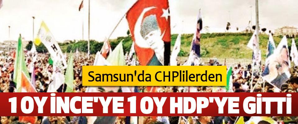 Samsun'da CHPlilerden 1 Oy İnce'ye 1 Oy HDP'ye Gitti
