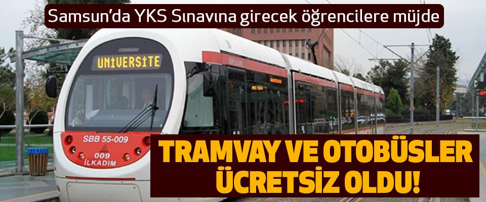Samsun'da Cumartesi Pazar tramvay ve otobüsler ücretsiz oldu!