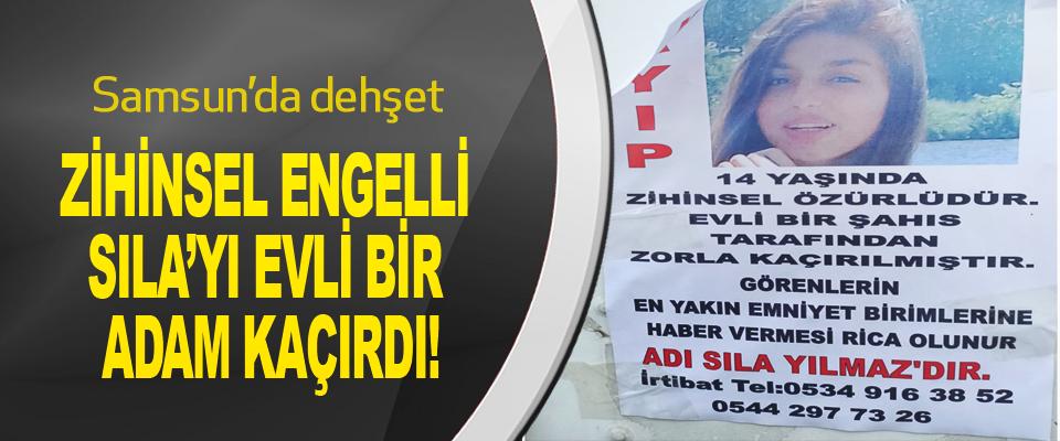 Samsun'da dehşet! Zihinsel engelli sıla'yı evli bir adam kaçırdı!