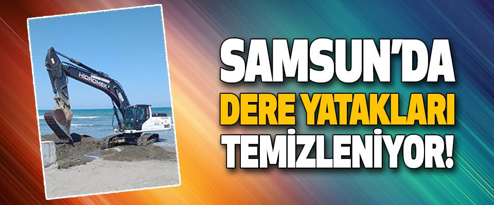 Samsun'da Dere Yatakları Temizleniyor!
