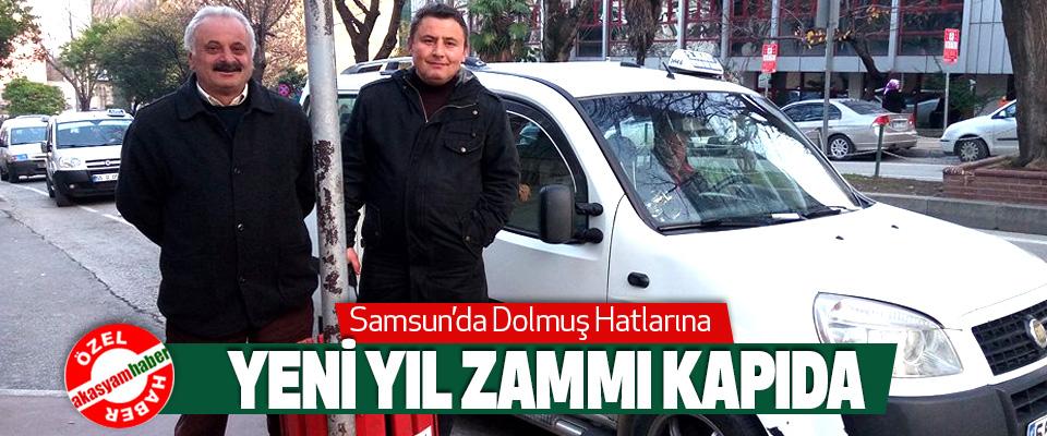 Samsun'da Dolmuş Hatlarına Yeni Yıl Zammı Kapıda