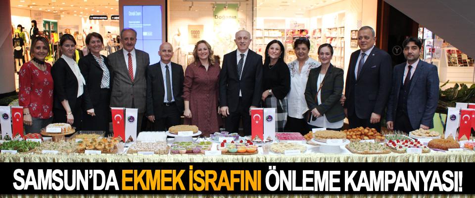 Samsun'da ekmek israfını önleme kampanyası!