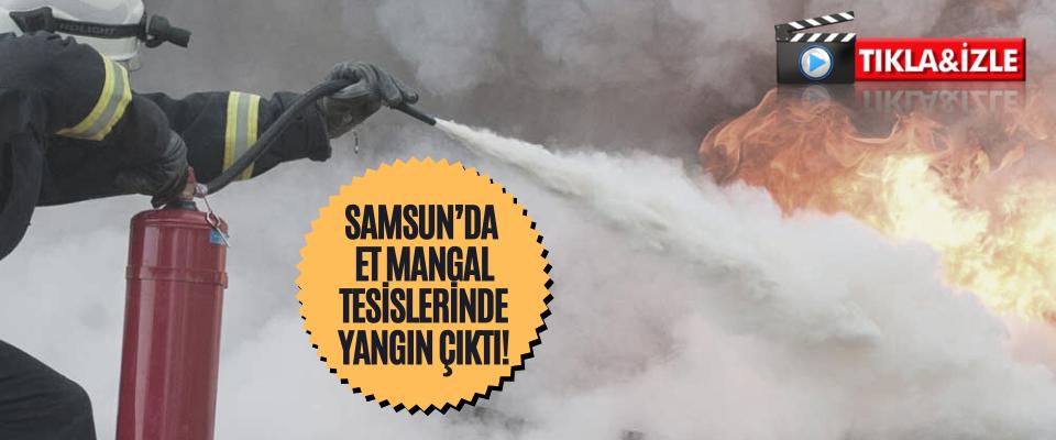 Samsun'da Et Mangal Tesislerinde Yangın Çıktı!