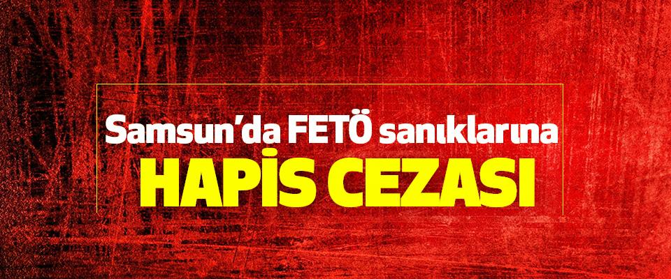 Samsun'da FETÖ sanıklarına hapis cezası