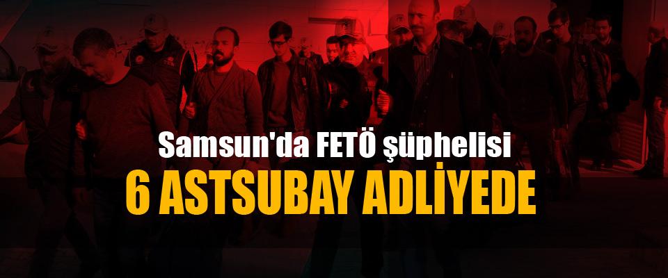 Samsun'da FETÖ şüphelisi 6 astsubay adliyede