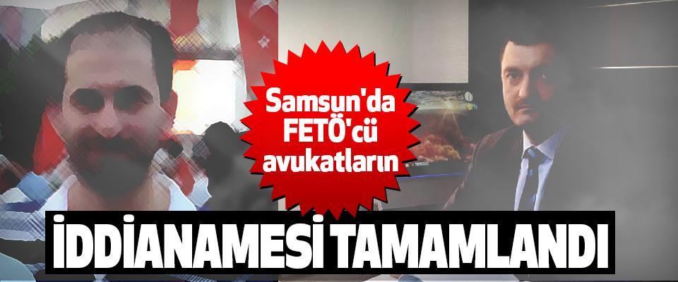 Samsun'da FETÖ'cü avukatların İddianamesi Tamamlandı