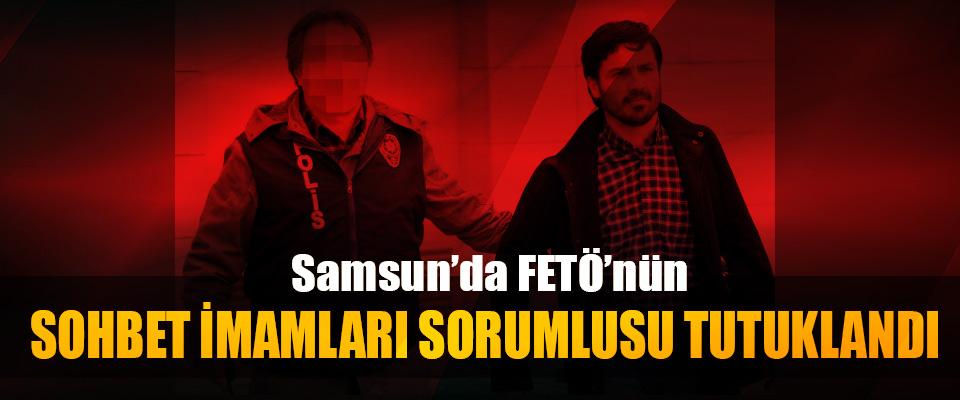 Samsun'da FETÖ'nün Sohbet İmamları Sorumlusu Tutuklandı