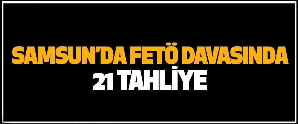 Samsun'da Fetö/Pdy Davasında 21 Tahliye