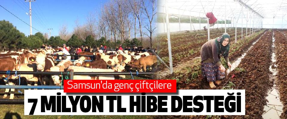 Samsun'da genç çiftçilere 7 Milyon Tl Hibe Desteği