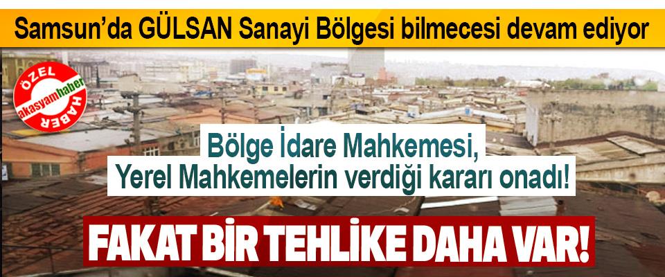 Samsun'da GÜLSAN Sanayi Bölgesi bilmecesi devam ediyor