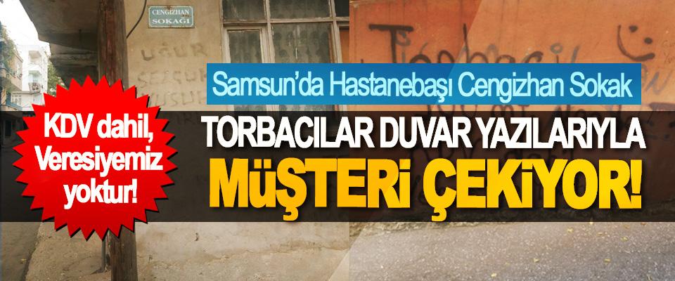 Samsun'da Hastanebaşı Cengizhan Sokak'ta torbacılar duvar yazılarıyla müşteri çekiyor!