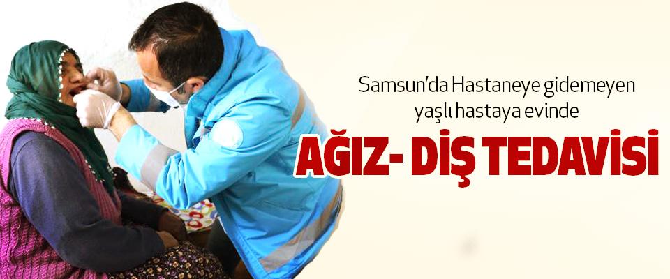 Samsun'da Hastaneye gidemeyen yaşlı hastaya evinde Ağız- Diş Tedavisi