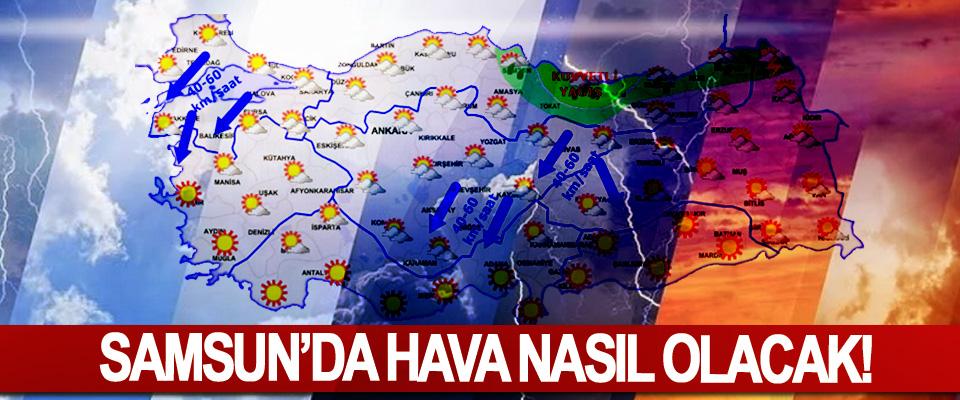 Samsun'da hava nasıl olacak!