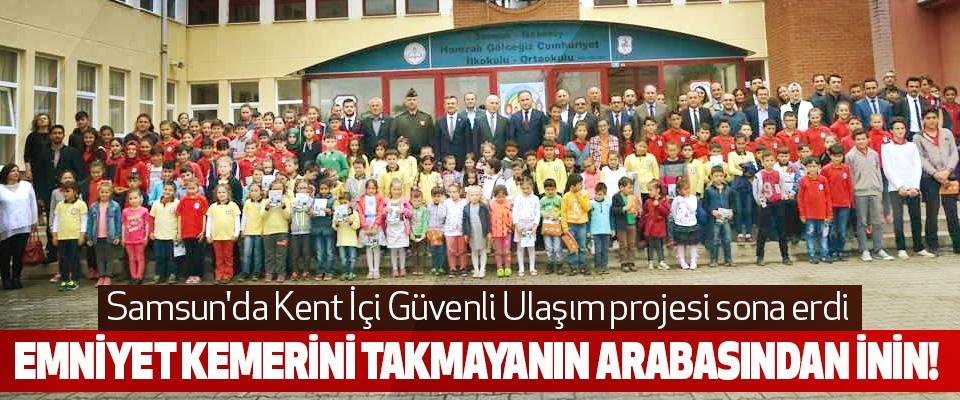 Samsun'da Kent İçi Güvenli Ulaşım projesi sona erdi
