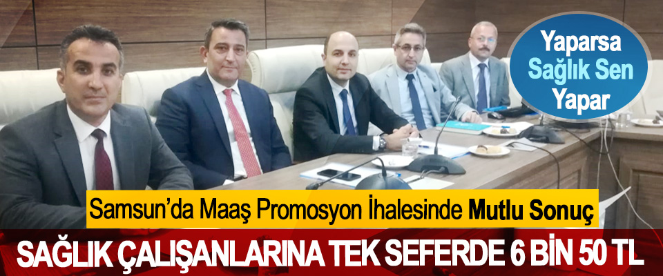 Samsun'da Maaş Promosyon İhalesinde Mutlu Sonuç