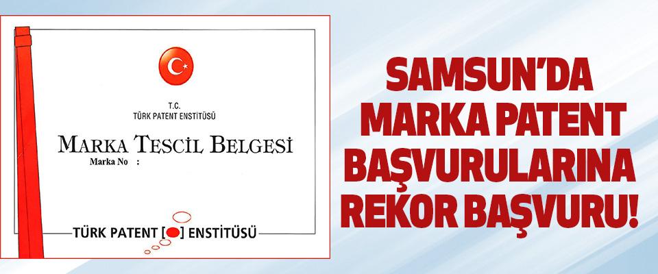 Samsun'da Marka Patent Başvurularına Rekor Başvuru!