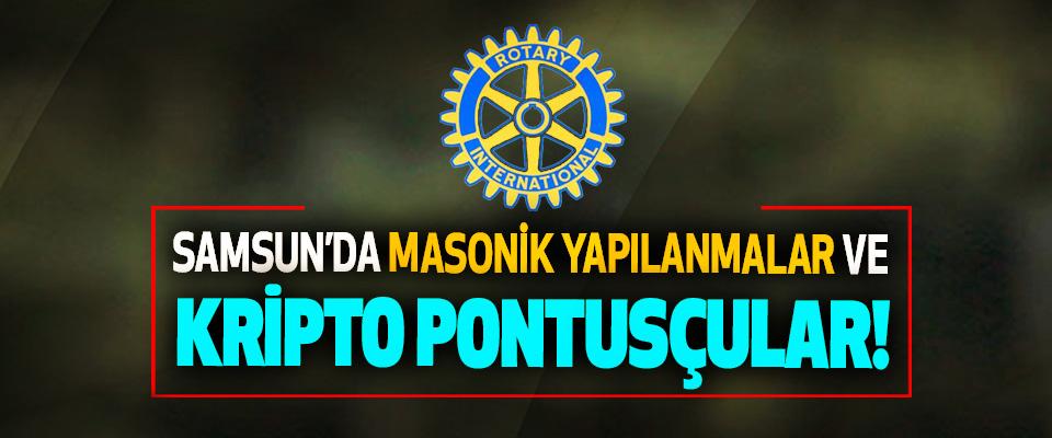 Samsun'da masonik yapılanmalar ve kripto pontusçular!