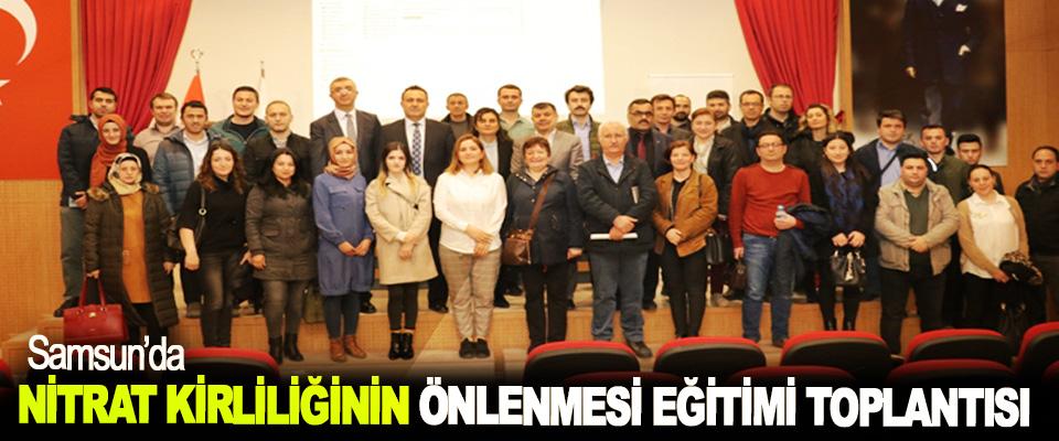 Samsun'da Nitrat Kirliliğinin Önlenmesi Eğitimi Toplantısı