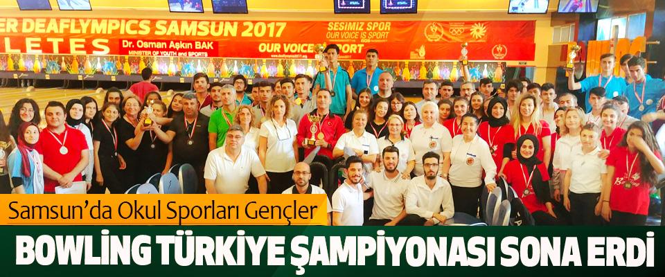 Samsun'da Okul Sporları Gençler Bowling Türkiye Şampiyonası Sona Erdi