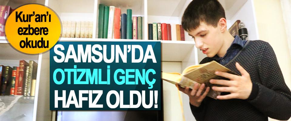Samsun'da otizmli genç hafız oldu!