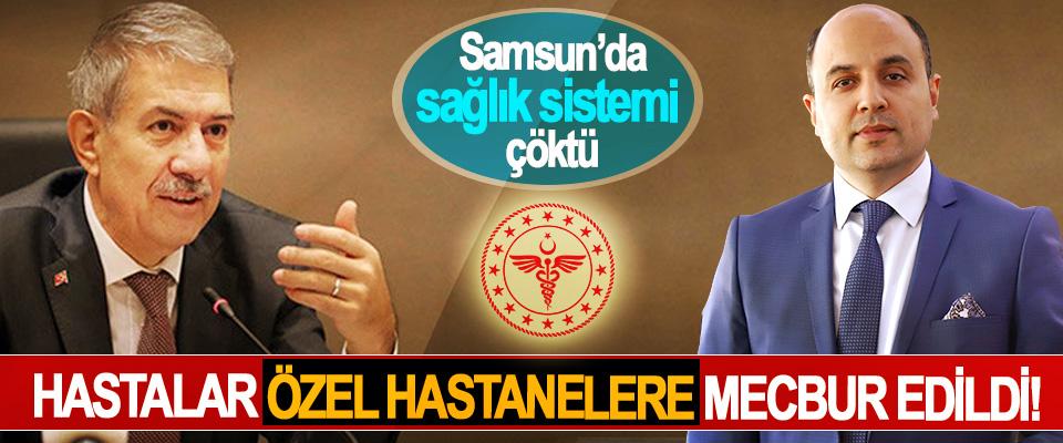 Samsun'da sağlık sistemi çöktü, Hastalar özel hastanelere mecbur edildi!