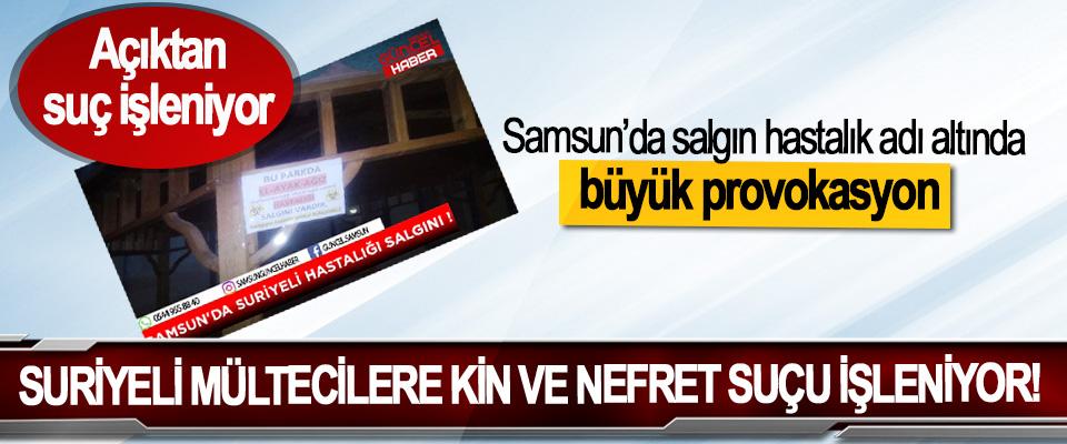 Samsun'da salgın hastalık adı altında büyük provokasyon