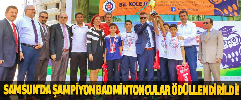 Samsun'da şampiyon badmintoncular ödüllendirildi!