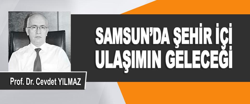Samsun'da Şehir İçi Ulaşımın Geleceği