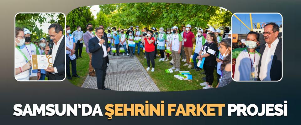 Samsun'da Şehrini Farket Projesi
